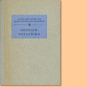 Britisch-Ostafrika. Kenya - Tanganyika - Uganda