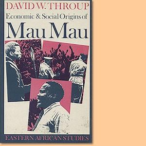 Economic & Social Origins of Mau Mau 1945-53