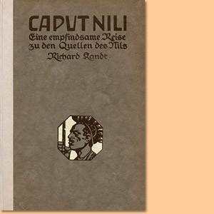 Caput Nili. Eine empfindsame Reise zu den Quellen des Nils