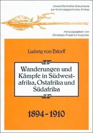 Wanderungen und Kämpfe in Südwestafrika, Ostafrika und Südafrika 1894-1910