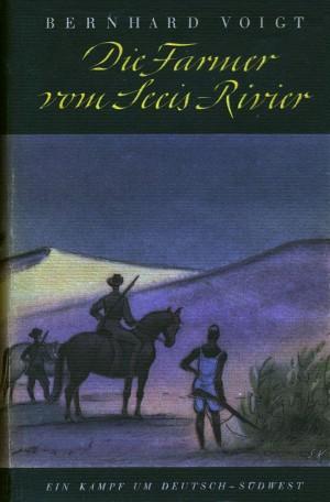 Die Farmer vom Seeis-Rivier. Ein Kampf um Deutsch-Südwest