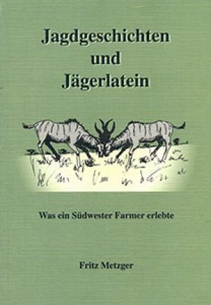 Jagdgeschichten und Jägerlatein. Was ein Südwester Farmer erlebte