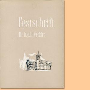 Festschrift Dr. h.c. Heinrich Vedder. Ein Leben für Südwestafrika