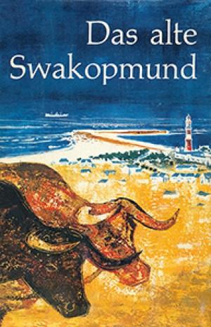 Das alte Swakopmund 1892-1919