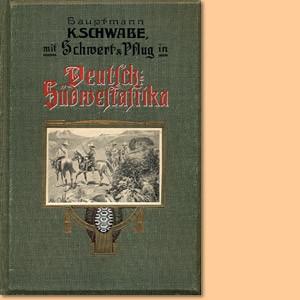 Mit Pflug und Schwert in Deutsch-Südwestafrika