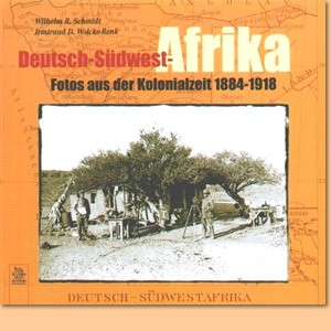 Deutsch-Südwest-Afrika. Fotos aus der Kolonialzeit 1884-1918
