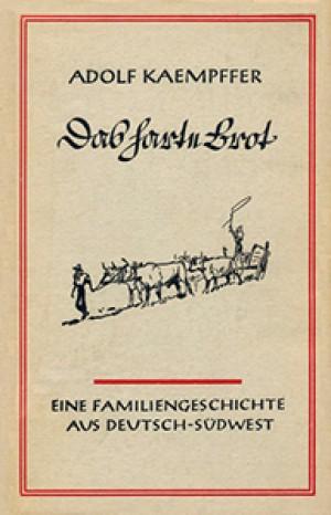 Das harte Brot. Die Geschichte einer Familie aus Deutsch-Südwest