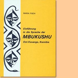 Einführung in die Sprache der Mbukushu, Ost-Kavango, Namibia