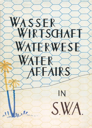 Wasserwirtschaft in S.W.A. Waterwese in S.W.A. Water affairs in S.W.A.