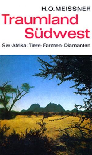 Traumland Südwest. SW-Afrika: Tiere, Farmen, Diamanten