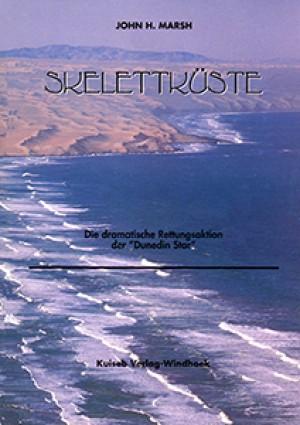 Skelettküste. Die dramatische Rettungsaktion der Dunedin Star