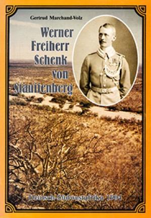 Werner Freiherr Schenk von Stauffenberg. Von München nach Deutsch-Südwestafrika 1904