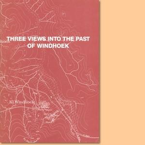 Three views in the past of Windhoek