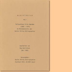Teilnachlass Fritz Gaerdes (1892-1975) im Personenarchiv der Basler Afrika Bibliographien
