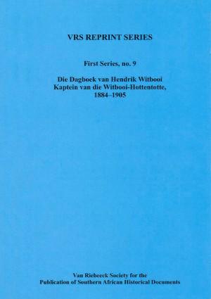 Die Dagboek van Hendrik Witbooi: Kaptein van die Witbooi-Hottentotte, 1884-1905
