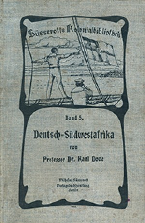 Deutsch-Südwestafrika (Süsserotts Kolonialbibliothek, Band 5)