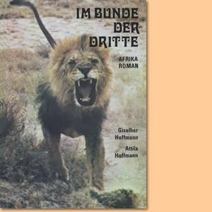 Im Bunde der Dritte. Afrika-Roman