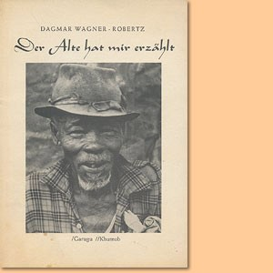 Der Alte hat mir erzählt. Schamanismus bei den Hai//om von Südwestafrika. Eine Untersuchung ihrer geistigen Kultur