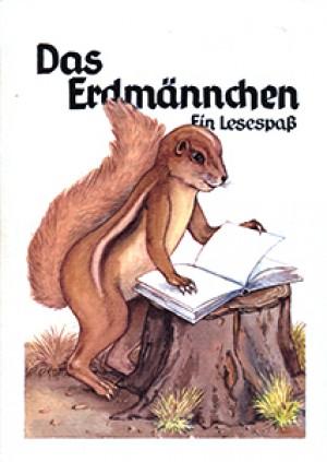 Das Erdmännchen, ein Lesespaß. Lesebuch für die Grundstufe