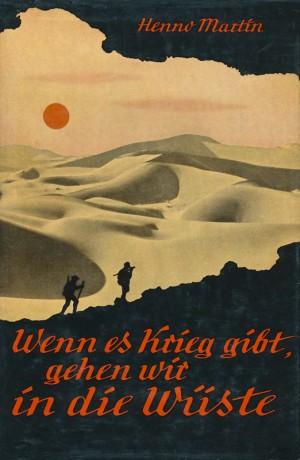 Wenn es Krieg gibt, gehen wir in die Wüste (Erstauflage 1956)