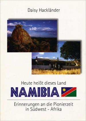 Heute heißt dieses Land Namibia
