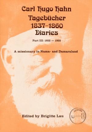 Carl Hugo Hahn Tagebücher / Carl Hugo Hahn Diaries 1837-1860, Part III