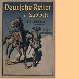 Deutsche Reiter in Südwest. Selbst-Erlebnisse aus den Kämpfen in Deutsch-Südwestafrika
