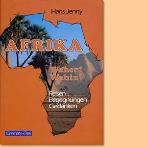 Afrika: Woher? Wohin? Reisen, Begegnungen, Gedanken