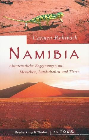 Namibia. Begegnungen mit Menschen, Landschaften und Tieren