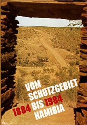 Vom Schutzgebiet bis Namibia 1884-1984