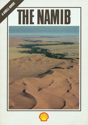 The Namib. Natural history of the ancient desert (Shell, 1987)
