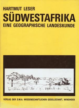 Südwestafrika. Eine geographische Landeskunde