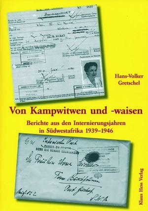 Von Kampwitwen und -waisen. Berichte aus den Internierungsjahren in Südwestafrika 1939-1946