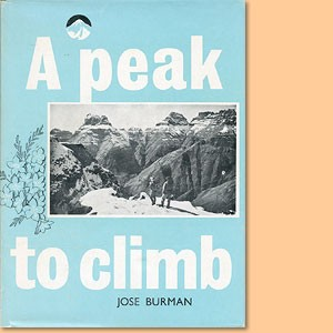 A Peak to Climb. The story of South African mountaineering. Limited editon of 1200 copies