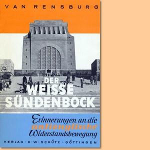 Der weisse Sündenbock. Erinnerungen an die antienglische Widerstandsbewegung in Südafrika