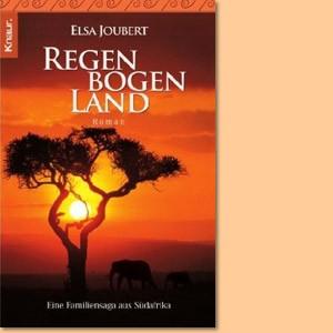 Regenbogenland. Eine Familiensaga aus Südafrika