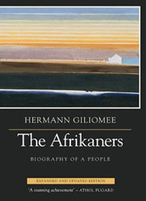 The Afrikaners. Biography of a people