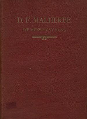 D. F. Malherbe: Die Mens en Sy Kuns