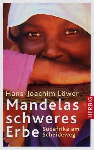 Mandelas schweres Erbe: Südafrika am Scheideweg