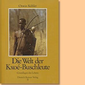 Die Welt der Kxoe-Buschleute im südlichen Afrika Teil 2