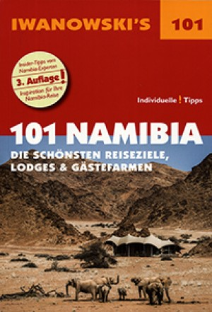 101 Namibia. Die schönsten Reiseziele, Lodges & Gästefarmen (Iwanowski)