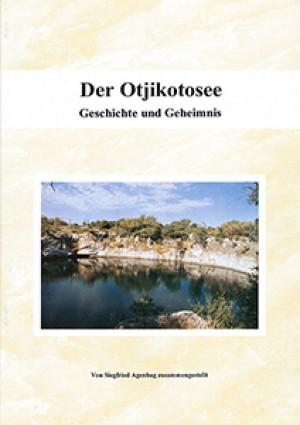 Der Otjikotosee. Geschichte und Geheimnis