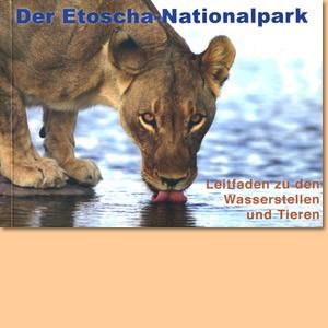 Der Etoscha-Nationalpark. Führer zu den Wasserstellen und Tieren