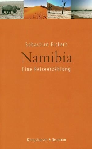 Namibia: Eine Reiseerzählung