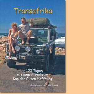 Transafrika. In 100 Tagen mit dem Allrad zum Kap der Guten Hoffnung