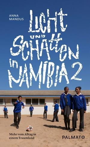 Licht und Schatten in Namibia (Band 2)