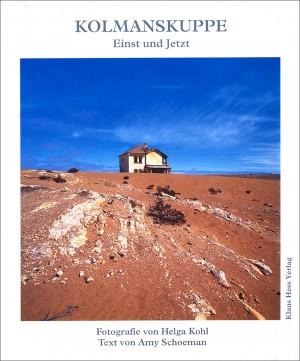 Kolmanskuppe. Einst und jetzt