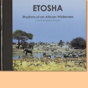 Etosha. Rhythms of an African wilderness