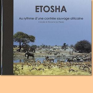Etosha. Au rythme d'une contrée sauvage africaine (français)