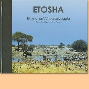 Etosha. Ritmi di un'Africa selvaggia (italiano)